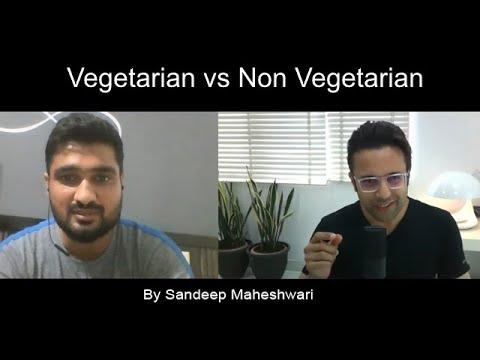 Vegetarian vs Non Vegetarian - By Sandeep Maheshwari