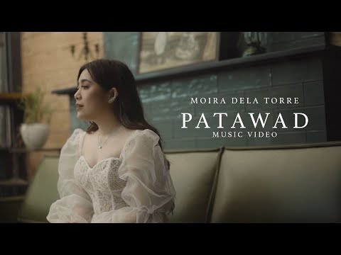 Patawad - Moira Dela Torre (Music Video)