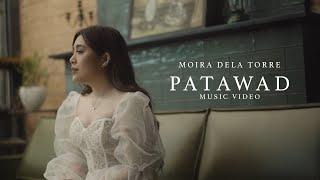 Patawad - Moira Dela Torre (Music Video)