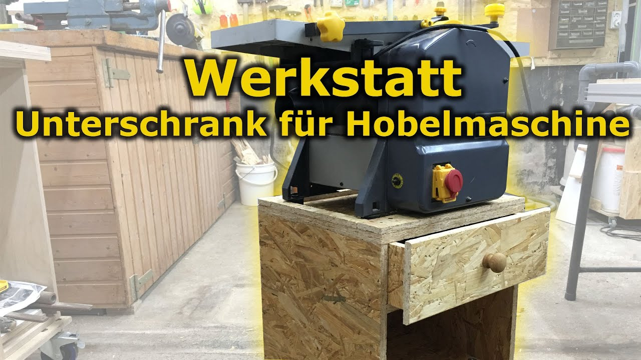 werkstatt einrichten unterschrank f r hobelmaschine youtube. Black Bedroom Furniture Sets. Home Design Ideas