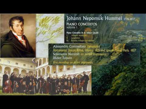 Johann Nepomuk Hummel: Piano Concerto No.2 in A minor, Op.85