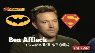 Batman vs  superman- ben affleck muy triste por criticas