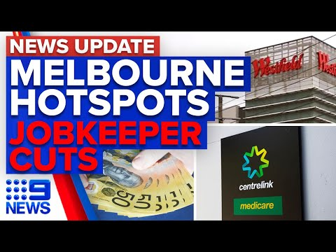 Melbourne shopping centres added to hotspot list, JobKeeper payments cut back | 9 News Australia thumbnail