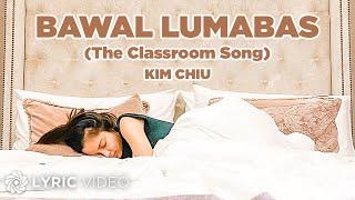 Kim Chiu - Bawal Lumabas Lyrics | The Classroom Song