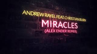 Andrew Rayel feat. Christian Burns - Miracles (Alex Ender Extended Remix)