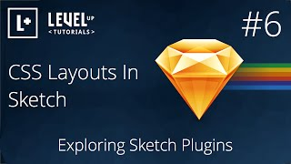 #6 CSS Layouts In Sketch