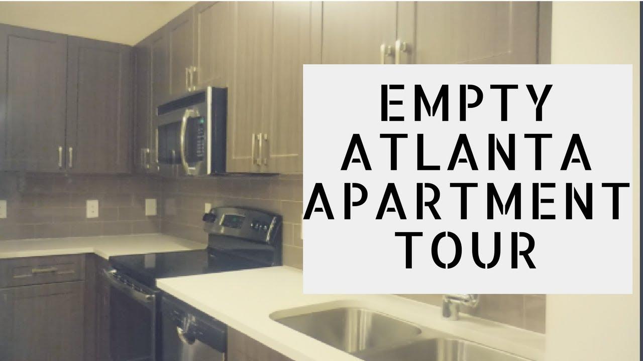 EMPTY ATLANTA APARTMENT TOUR 2017 - YouTube