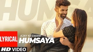 Humsaya (Full Lyrical Song) Ajay Keswani | Abhijit Vaghani | Latest Punjabi Songs 2018