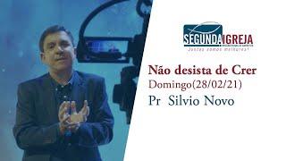 Não desista de Crer - Pr.  Silvio Novo (somente a mensagem)