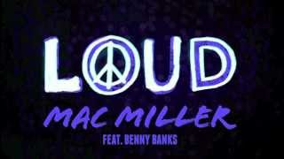 Mac Miller - Loud (Feat. Benny Banks) (Official Audio)