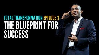Total Transformation Episode 3 - The Blueprint for Success | Jit Puru