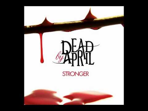Dead by April - Stronger (Heavier Mix)