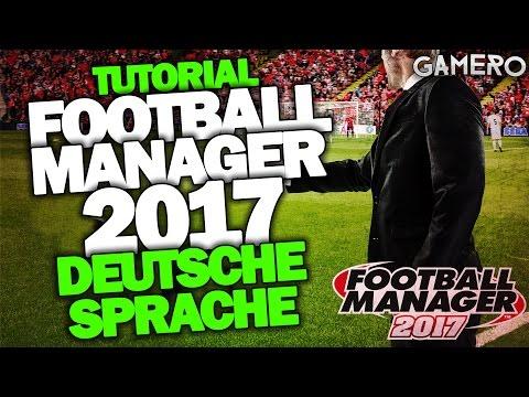 Football Manager 2017 DEUTSCH PATCH - Deutsche Sprachdatei/Deutsche Sprache installieren - Tutorial
