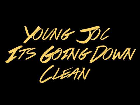 Young Joc - Its Going Down Clean HD