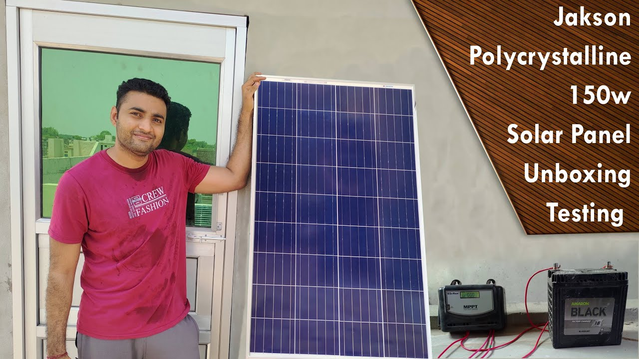 Jakson Polycrystalline Solar Panel Unboxing Testing Price 150 Watt 12v Solar Panel Price Youtube
