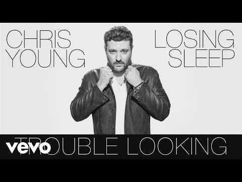 Chris Young - Trouble Looking (Audio)