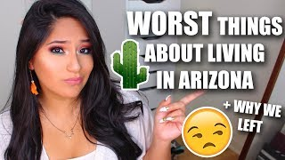 WORST THINGS ABOUT LIVING IN ARIZONA + WHY DID WE LEAVE?!