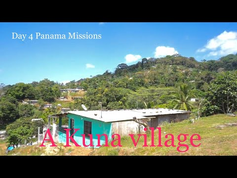 Day 4 Panama Missions, a visit to a kuna village!