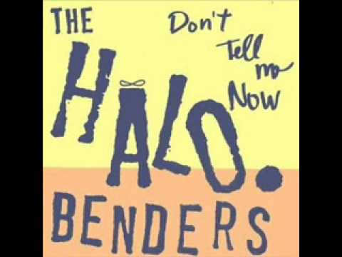Halo Bender-The Halo Benders