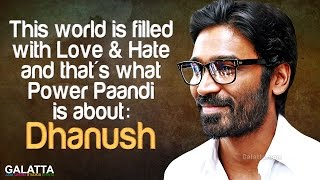 This World Is Filled With Love & Hate |  #PowerPaandi #Dhanush