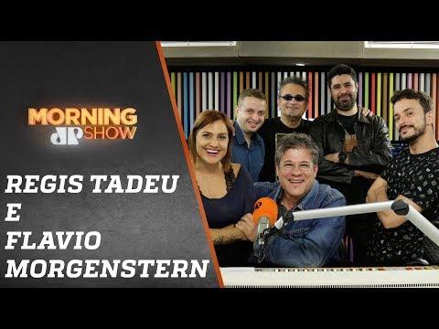 Regis Tadeu e Flavio Morgenstern - Morning Show - 130919