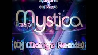 Blasterjaxx - Mystica (Dj Mangu Remix)