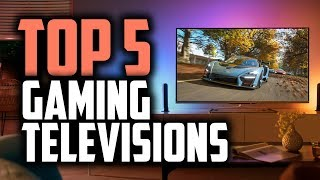Best Gaming TVs in 2019 | Get The Most Out Of Your Games