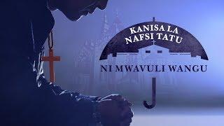 """Swahili Gospel Video """"Kanisa la Nafsi Tatu ni Mwavuli Wangu"""""""