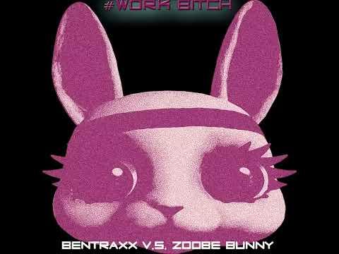 Work Bitch ft. Kylee Henke (Zoobe Bunny)