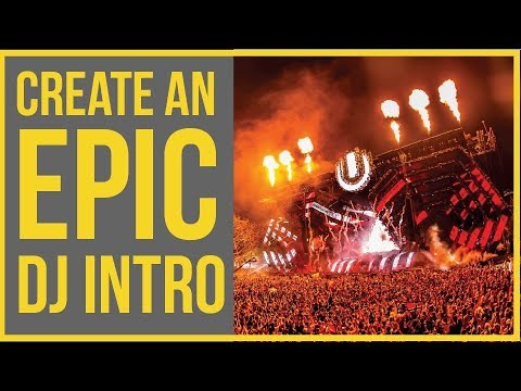 learn-how-to-create-an-epic-dj-intro!!---like-ultra-music-festival!