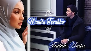 #LOFATTAH   WANITA TERAKHIR
