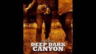 Deep Dark Canyon Soundtracks