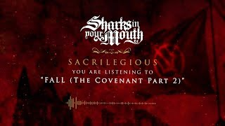 Sharks In Your Mouth - Fall The Covenant Pt. 2 Official Audio