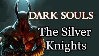 Dark Souls Lore   The Silver Knights