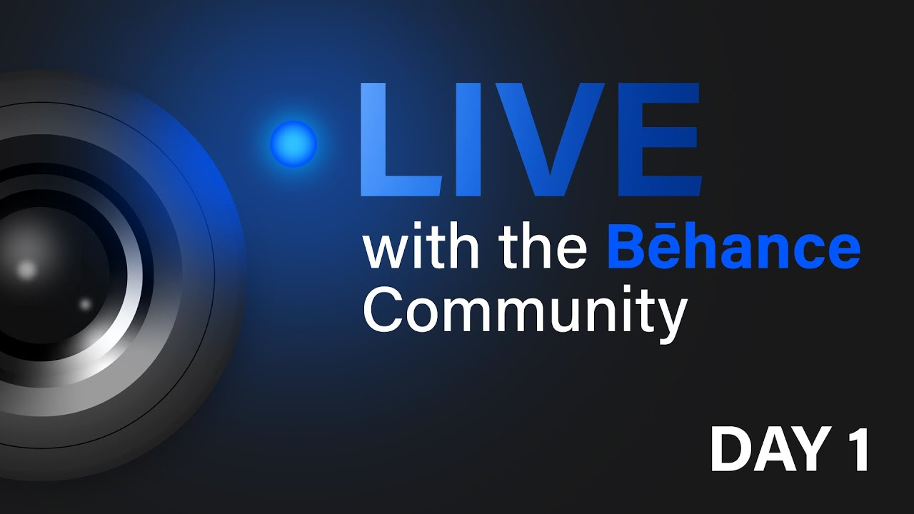 Live with the Behance Community Day 1