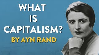 Ayn Rand - What Is Capitalism? (full course)
