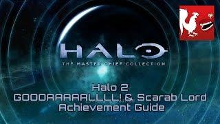 Halo: MCC [Halo 2] - GOOOAAAAALLLL! & Scarab Lord Guides