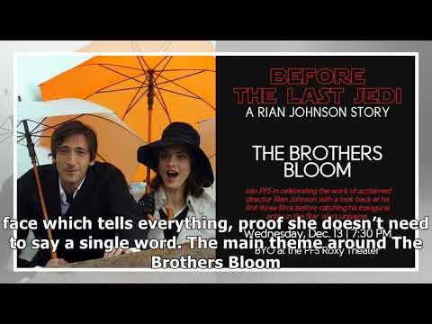 A rian johnson retrospective part two the brothers bloom