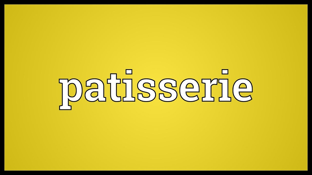Patisserie Meaning - YouTube