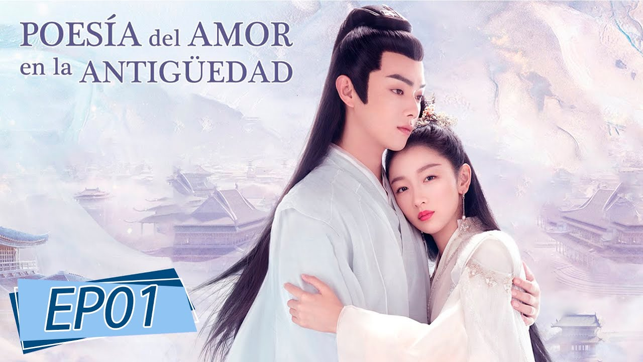 Download 【ESP SUB】Antigua Poesía del Amor   Episodio 01  (ANCIENT LOVE POETRY) WeTV