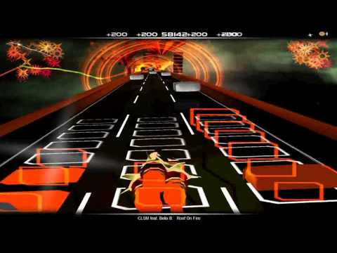 Audiosurf -- CLSM - Roof On Fire