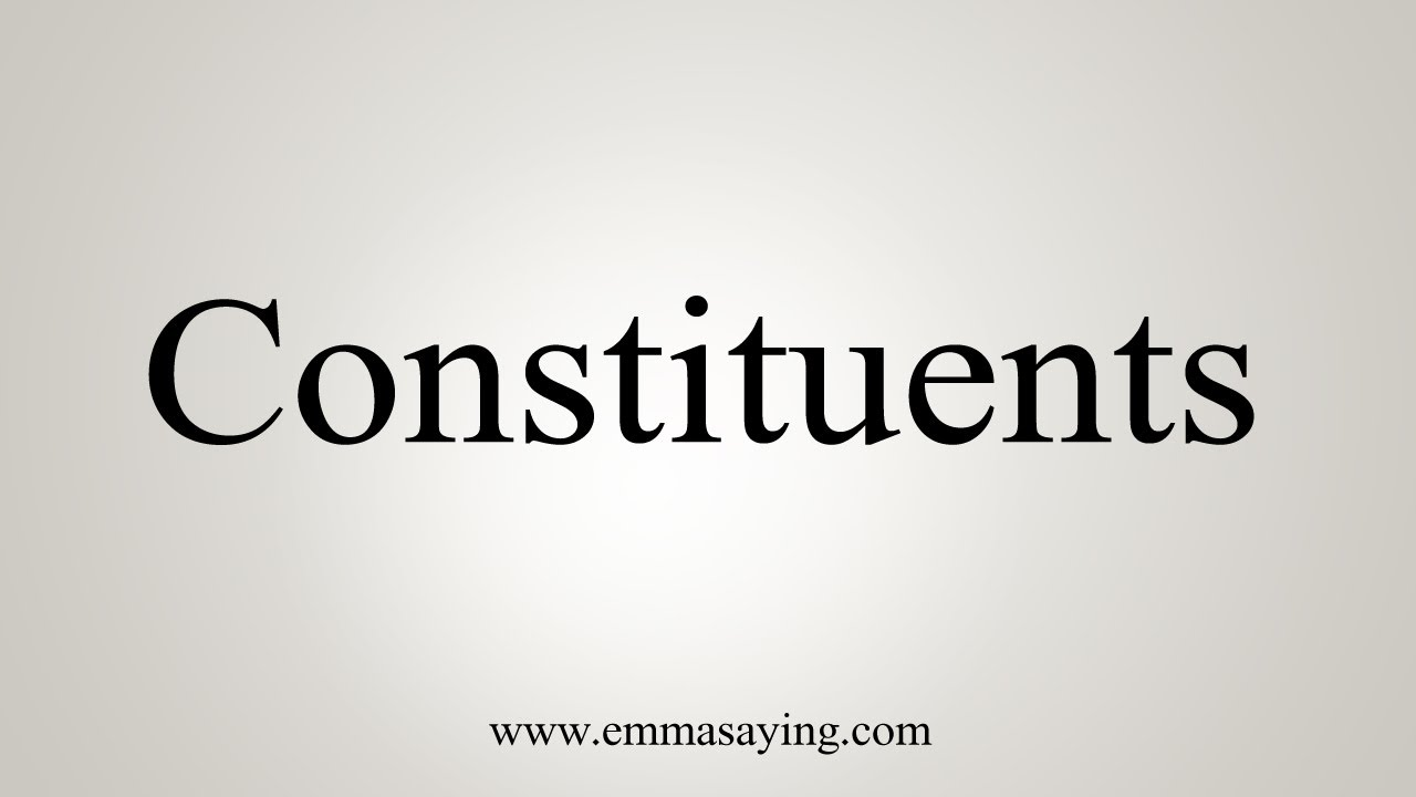 How To Say Constituents