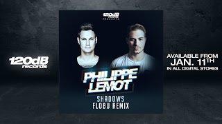 Philippe Lemot -  Shadows (FLOBU Remix) (Preview)