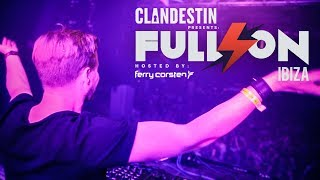 Clandestin pres. Full On Ibiza by Ferry Corsten - Opening Party 2014 - Space Ibiza