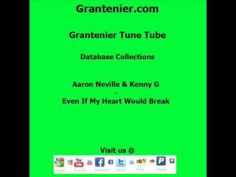 Aaron Neville & Kenny G - Even If My Heart Would Break