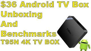 t95N 36 4K Android Tv Box Unboxing And Benchmarks T95N Mini M8S Pro