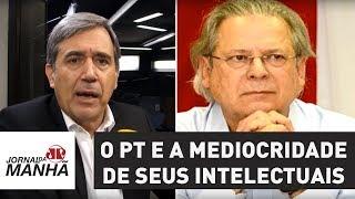 Dirceu representa bem o PT e a mediocridade de seus intelectuais | Marco Antonio Villa