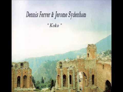 DENNIS FERRER & JEROME SYDENHAM - Koko.