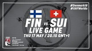 Finland - Switzerland | Live | 2018 IIHF Ice Hockey World Championship
