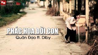 Phác Họa Đời Con - Quân Đao ft. Diby [ Video Lyrics ]